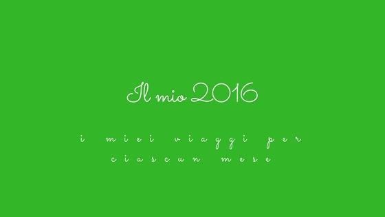 12 mesi per 12 località: i miei viaggi nel 2016